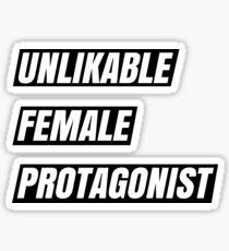 Unlikable Female Protagonist Sticker