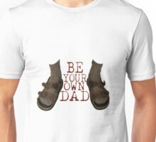 Be Your Own Dad Unisex T-Shirt