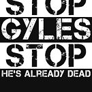 Stop Gyles Stop by ProvingGround