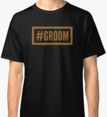 #Groom Classic T-Shirt