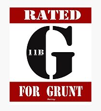 Rated G for Grunt Photographic Print