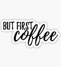 Pegatina Pero primero, CAFÉ # tendencia