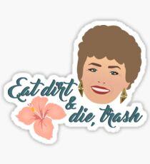 Eat Dirt and Die, Trash Sticker