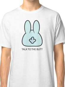 Talk To The Butt Cool Funny Bunny Cartoon  Classic T-Shirt
