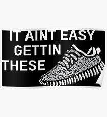 It Aint getting These Yeezy Poster