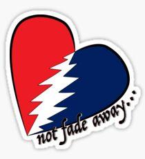 Not fade away.... Sticker