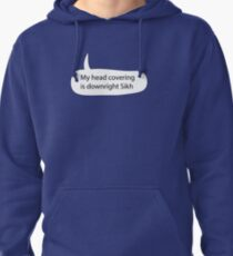 My Headcovering is Downright Sikh Pullover Hoodie