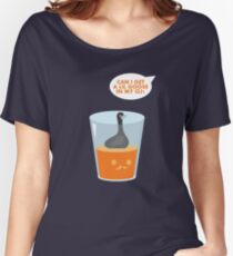CAN I GET A LIL GOOSE IN MY OJ? Women's Relaxed Fit T-Shirt