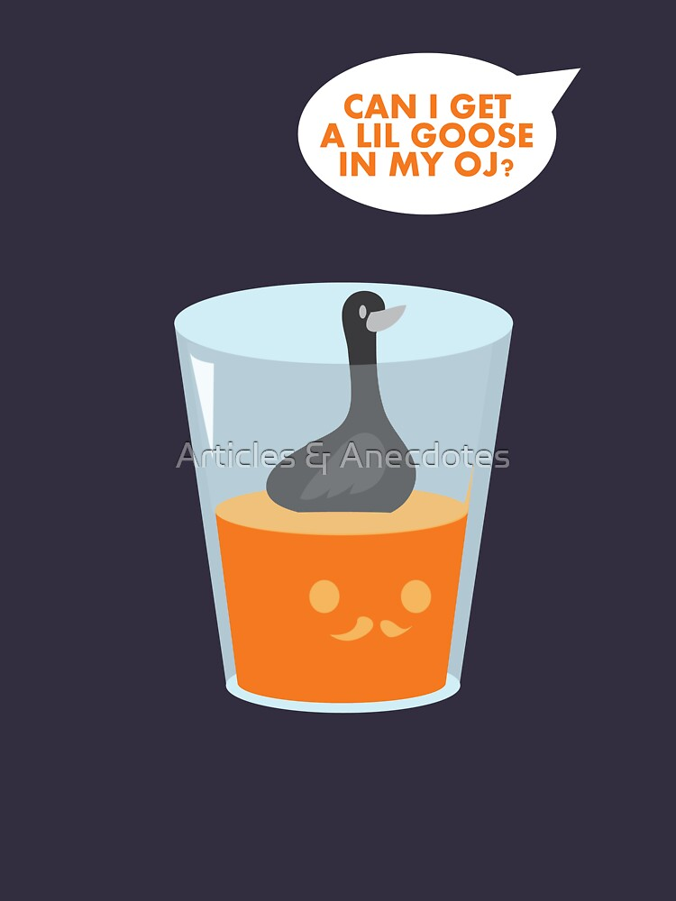 CAN I GET A LIL GOOSE IN MY OJ? by meichi