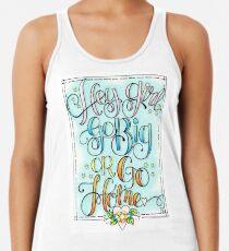Hey Girl, Go Big or Go Home Women's Tank Top