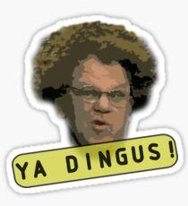 Ya Dingus Sticker
