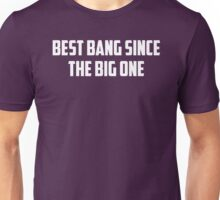 Best Bang Unisex T-Shirt