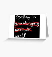Spelling is Hard Greeting Card