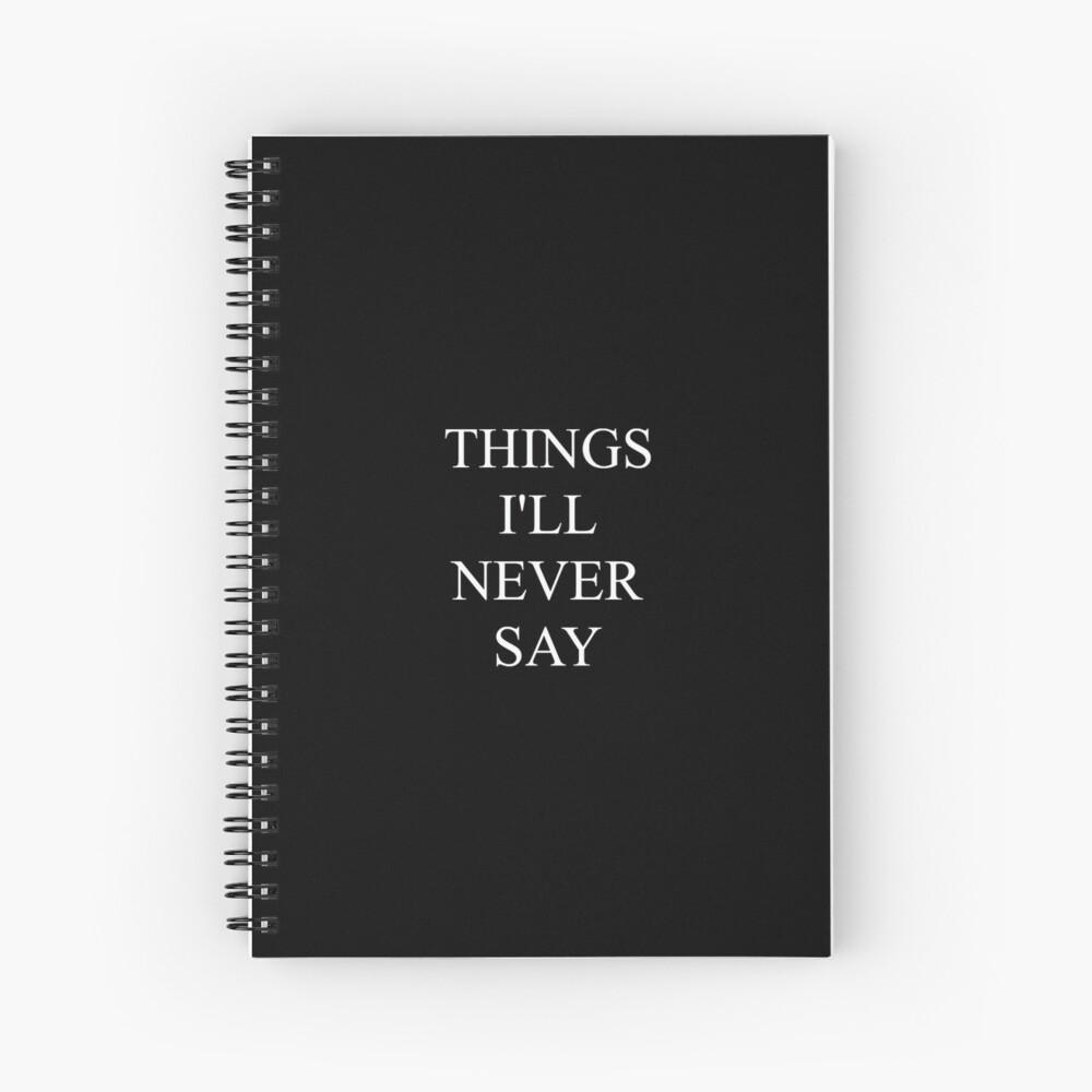 Dinge, die ich nie sagen werde - Journal Spiralblock