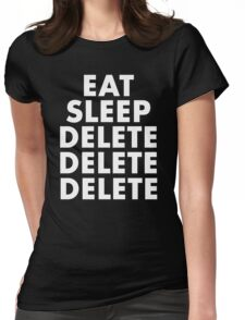 EAT SLEEP DELETE Womens Fitted T-Shirt