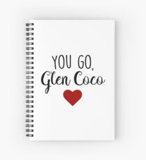 Mean Girls - You go, Glen Coco Spiral Notebook