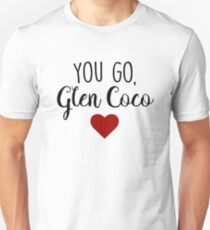 Mean Girls - You go, Glen Coco Unisex T-Shirt