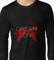 Dream ON! Long Sleeve T-Shirt