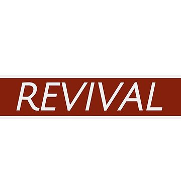 REVIVAL by xoxomerch