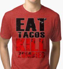 Eat Tacos Kill Zombies Tri-blend T-Shirt