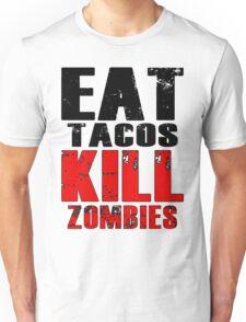 Eat Tacos Kill Zombies Unisex T-Shirt