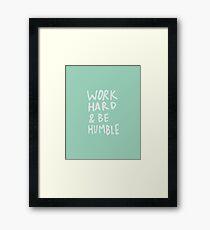 Work Hard and Be Humble x Mint Framed Print