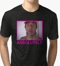 ABSOLUTELY Tri-blend T-Shirt