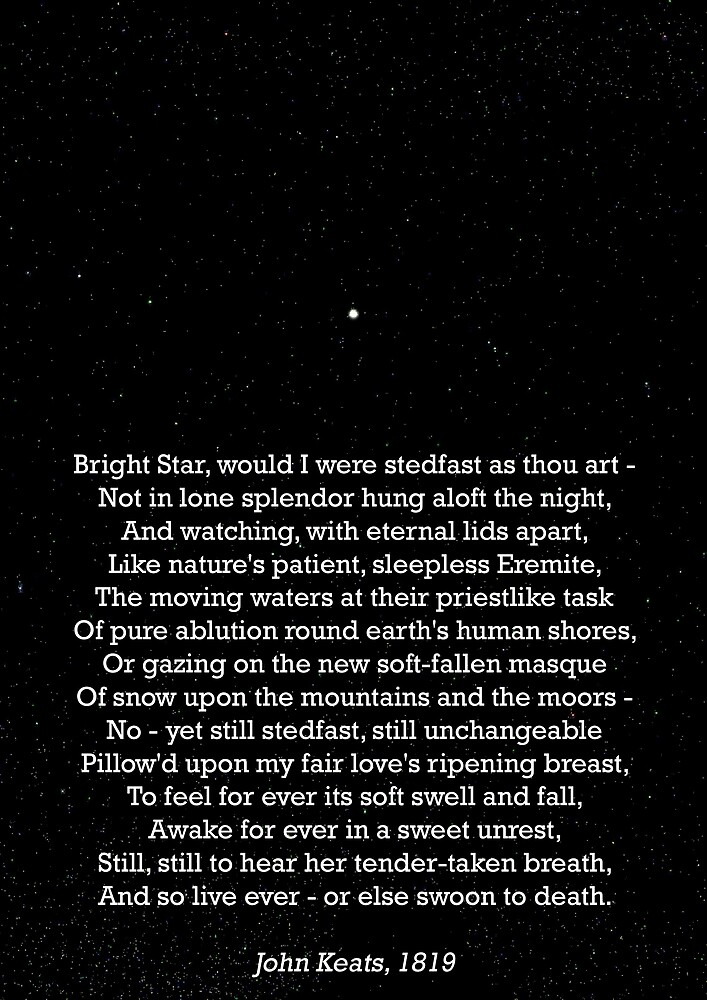 "sonnet by john keats essay ""bright star, would i were stedfast as thou art"" is a sonnet by john keats although this poem has the structure of a shakespearean sonnet, it is also thematically divided into an octave followed by a sestet, like an italian sonnet."