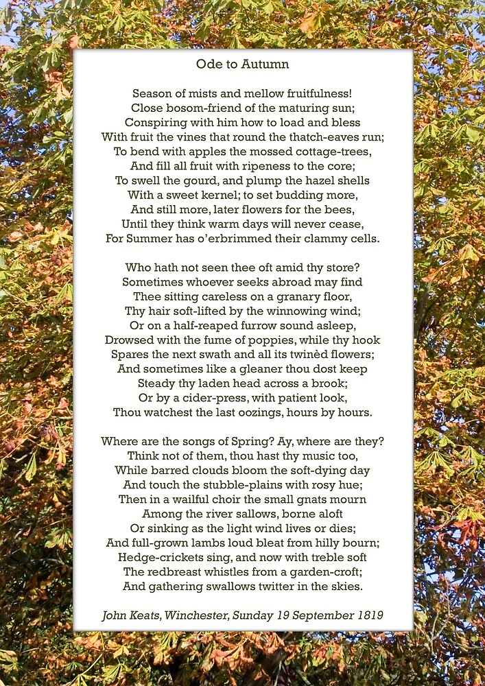 keat s ode to autumn To autumn - ode by english romantic poet john keats - season of mists and mellow fruitfulness close bosom-friend of the maturing sun.