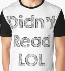 Didn't Read LOL Graphic T-Shirt