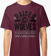 Raised By Wolves {Black + White} Classic T-Shirt