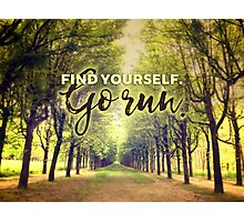 Find Yourself Go Run Runners Quote Fontainebleau Photographic Print