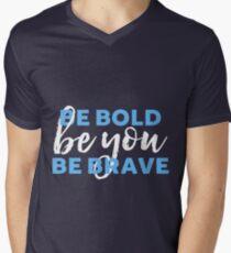 Be Bold Be Brave Be You Inspirational Typography Men's V-Neck T-Shirt