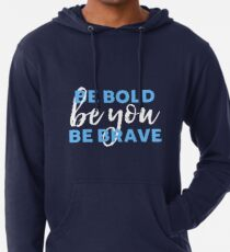 Be Bold Be Brave Be You Inspirational Typography Lightweight Hoodie