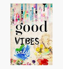 Good vibes only old style Photographic Print
