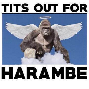 Tits out for HARAMBE   by GALAXE