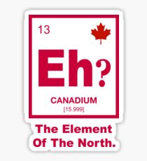 Eh? Kanadisches Element von Kanada Sticker