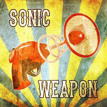 Sonic Weapon by burghfieldfripp