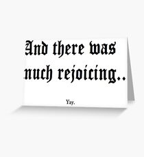 And There Was Much Rejoicing... Greeting Card