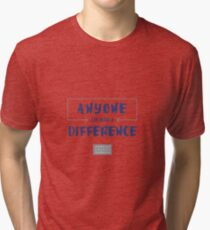 Anyone Can Make a Difference Belief Statement Tri-blend T-Shirt