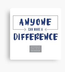 Anyone Can Make a Difference Belief Statement Canvas Print