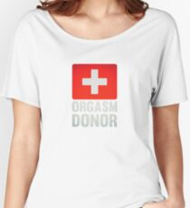 Orgasm Donor Cool Sexy Funny Vintage Icon Women's Relaxed Fit T-Shirt