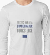 This is What a Changemaker Looks Like Long Sleeve T-Shirt