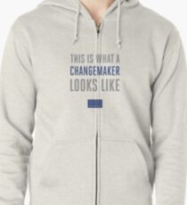 This is What a Changemaker Looks Like Zipped Hoodie