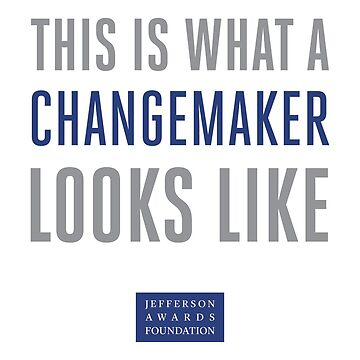 This is What a Changemaker Looks Like by JeffersonAwards