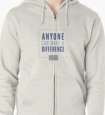 Anyone Can Make a Difference Zipped Hoodie