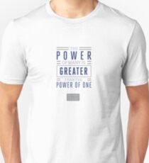 The Power of Many is Greater than the Power of One- Belief Statement Unisex T-Shirt