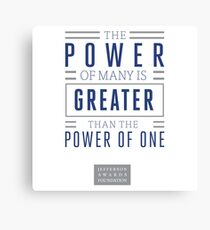 The Power of Many is Greater than the Power of One- Belief Statement Canvas Print