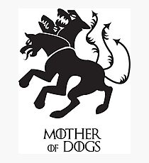 Mother of Dogs | Game of Thrones Photographic Print