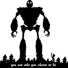 Iron Giant - Choose Who You are by Rachel Flanagan